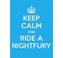 KEEP CALM and RIDE A NIGHTFURY Photographic Print