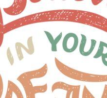 Believe in Your Dreams Sticker