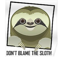 DON'T BLAME THE SLOTH Poster