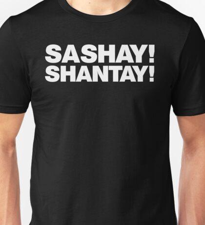 Sashay! Shantay! Unisex T-Shirt