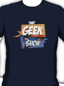 That Geek Show Swag T-Shirt