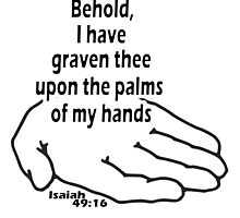 ISAIAH 49:16 - I HAVE GRAVEN THEE by Calgacus