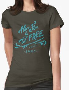 Have Fun and Be Free T-Shirt