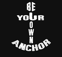 Be Your Own Anchor Womens Fitted T-Shirt