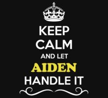 Keep Calm and Let AIDEN Handle it by robinson30