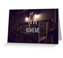 La Vie Boheme Greeting Card