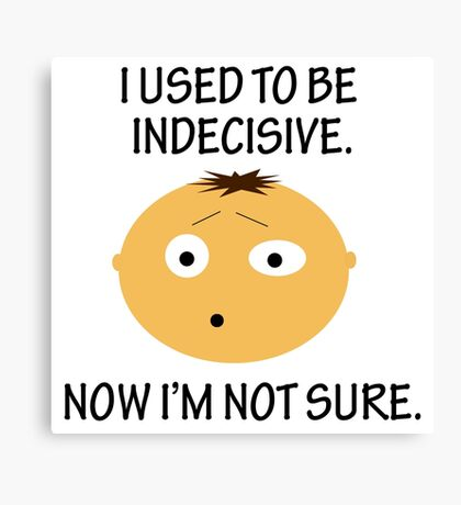 Indecisive Joke  Canvas Print