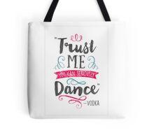 Trust Me - Vodka Lover Tote Bag