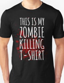 This is my Zombie Killing T Shirt T-Shirt