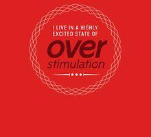 Overstimulation Unisex T-Shirt