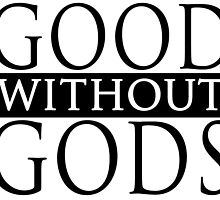 Good Without Gods  by WFLAtheism