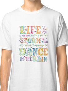 Dance in the Rain Classic T-Shirt