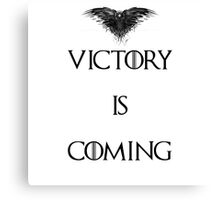 Game of Thrones - Victory is coming Canvas Print