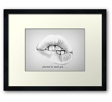 pleased to meet you... Framed Print
