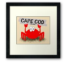 Cape Cod or Bust! Crab Framed Print