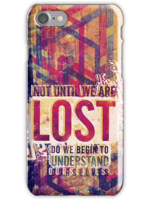 Not until we are lost do we begin to understand ourselves. by fixtape