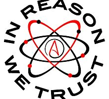 In Reason We Trust  by WFLAtheism