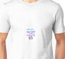 And Yes, My Curls are Natural Unisex T-Shirt