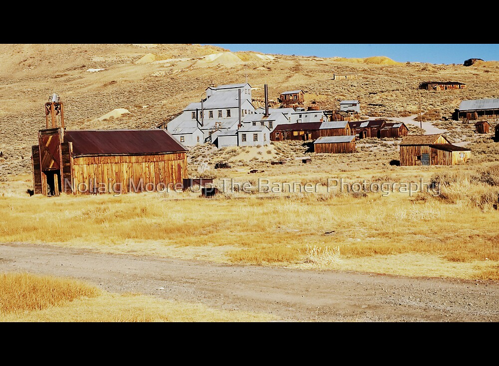 old usa western gold ghost mining town of bodie by Noel Moore Up The Banner Photography