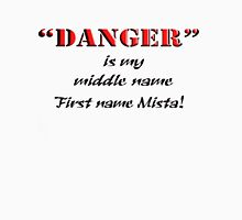 """DANGER"" is my middle name.. Mens V-Neck T-Shirt"