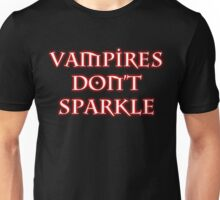 VAMPIRES DON'T SPARKLE Unisex T-Shirt