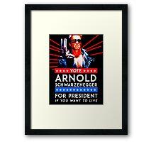 Arnold Schwarzenegger - Vote Arnold for President Framed Print