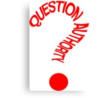 Question Authority Canvas Print
