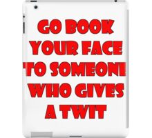 Go book your face iPad Case/Skin