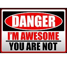 Danger I'm Awesome Photographic Print