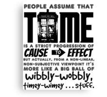 Wibbly-Wobbly Timey-Wimey...Stuff. Canvas Print