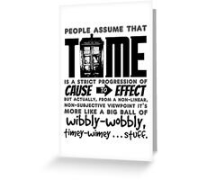 Wibbly-Wobbly Timey-Wimey...Stuff. Greeting Card