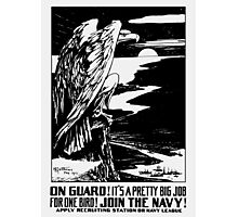 On Guard! Join The Navy! Photographic Print