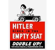 Hitler rides in the empty seat, double up! Photographic Print