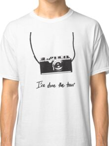 I've done the tour - camera Classic T-Shirt