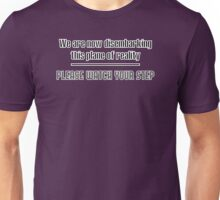 Please watch your step Unisex T-Shirt