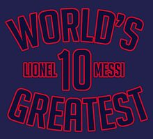 Lionel Messi - Worlds Greatest by JuzaShannonNew
