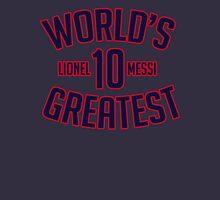 Lionel Messi - Worlds Greatest Unisex T-Shirt