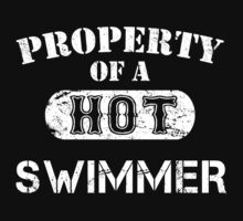 Property Of A Hot Swimmer - TShirts & Hoodies by funnyshirts2015