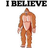 I Believe Bigfoot by GiftIdea
