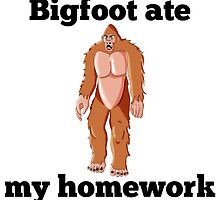 Bigfoot Ate My Homework by GiftIdea