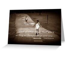 Sweet, Childish Days... Greeting Card