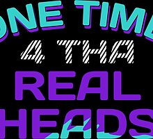 One Time 4 Tha Real Heads Grapes by tee4daily