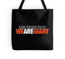 We Are Giant Tote Bag