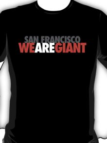 We Are Giant T-Shirt