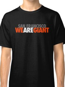 We Are Giant Classic T-Shirt