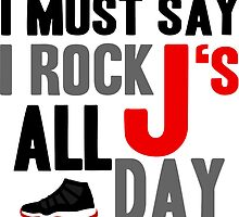 Rock JS All Day Jordan Breds by tee4daily
