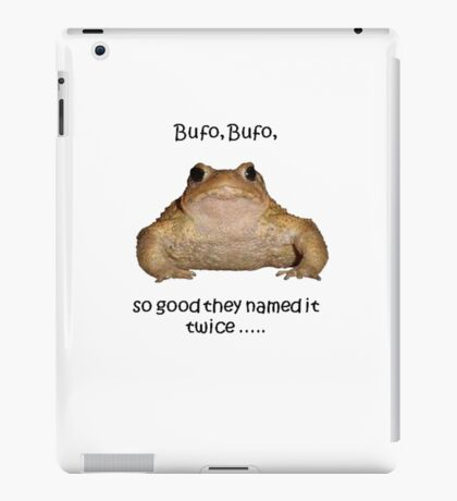 Bufo Bufo Toad, So Good They Named It Twice iPad Case/Skin