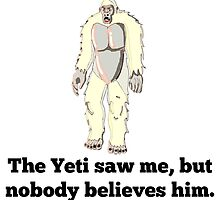The Yeti Saw Me by GiftIdea
