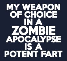 My weapon of choice in a Zombie Apocalypse is a potent fart Kids Clothes