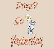 Drugs? So Yesterday Womens Fitted T-Shirt